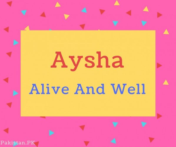 Aysha name Meaning Alive And Well
