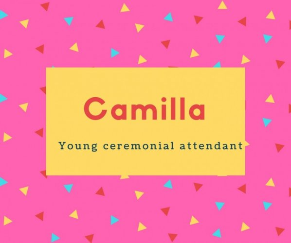 Camilla Name Meaning Young ceremonial attendant