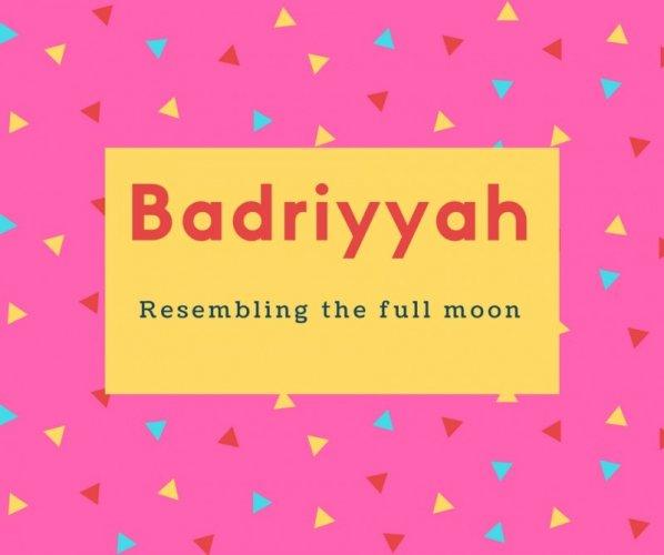Badriyyah Name Meaning Resembling the full moon