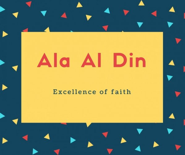 Ala Al Din Name Meaning Excellence of faith