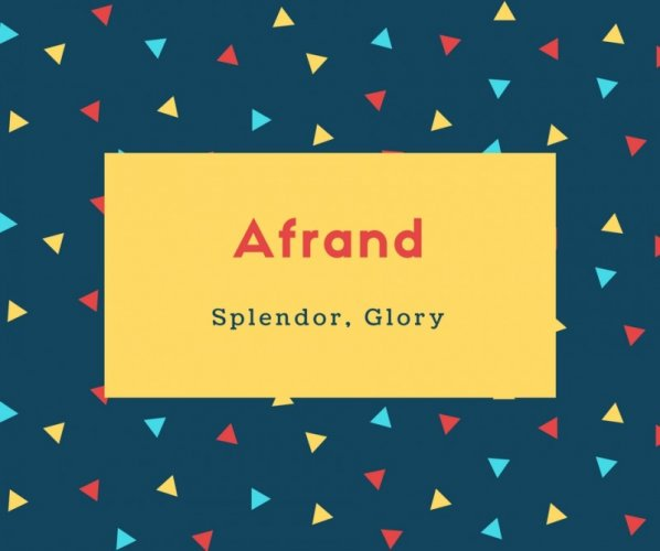 Afrand Name Meaning Splendor, Glory