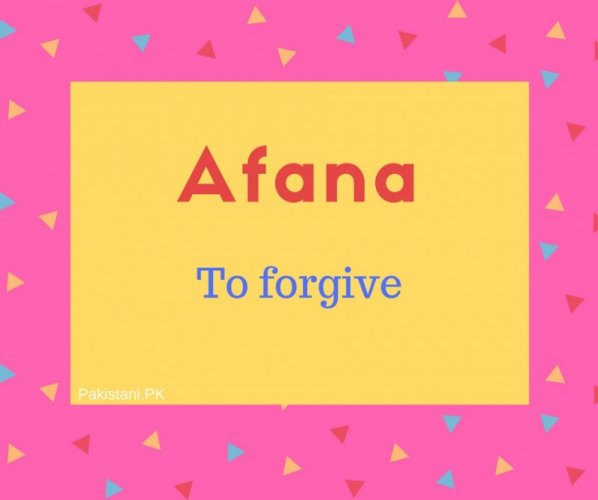 Afana name meaning To forgive