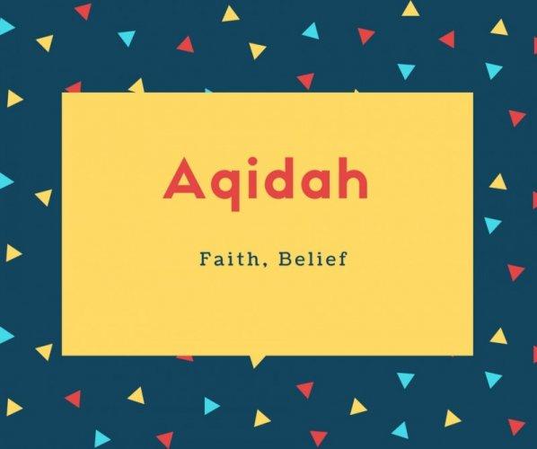Aqidah Name Meaning Faith, Belief