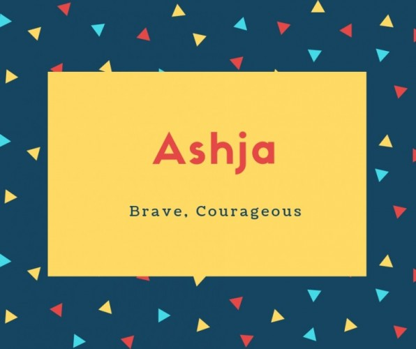Ashja Name Meaning Brave, Courageous