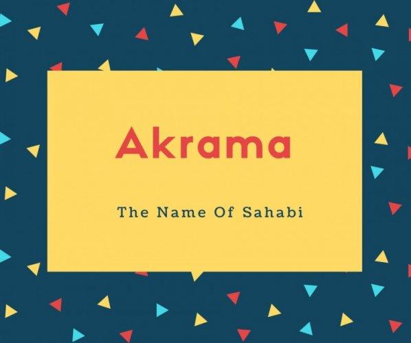 Akrama Name Meaning The Name Of Sahabi