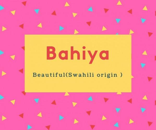 Bahiya Name Meaning Beautiful(Swahili origin )