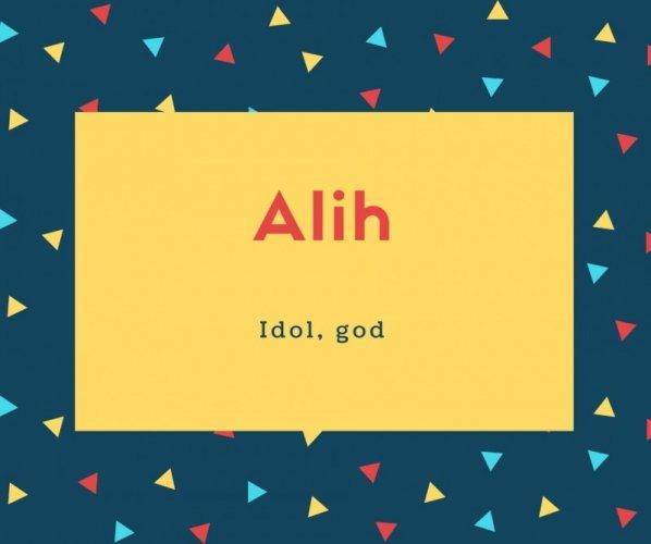 Alih Name Meaning Idol, god