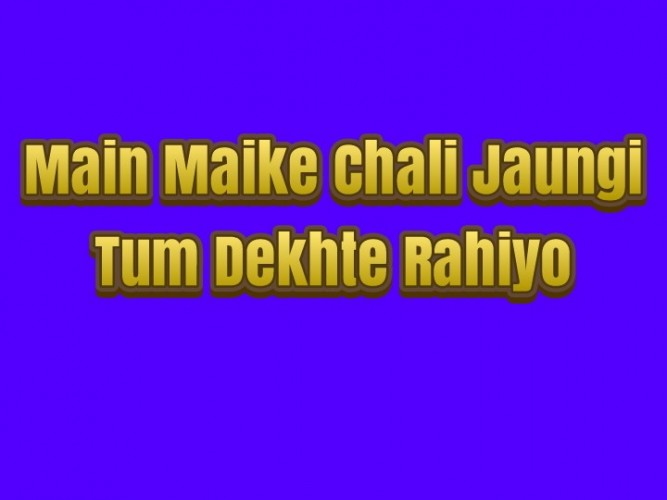 Main Maike Chali Jaungi Tum Dekhte Rahiyo - Actors Name, Timings, Review