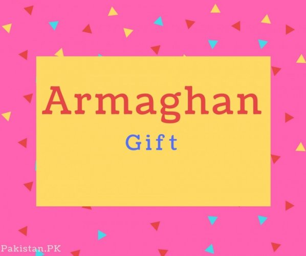 Armaghan name Meaning Gift.