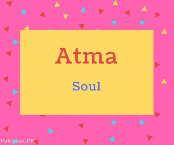 Atma name Meaning Soul.
