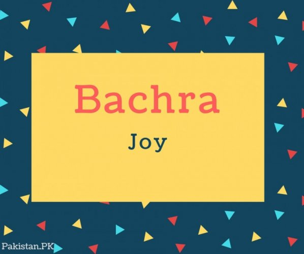Bachra name Meaning In Joy