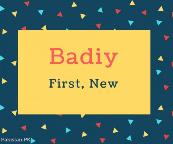 Badiy Name Meaning First, New