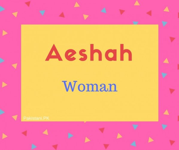 Aeshah name meaning Woman