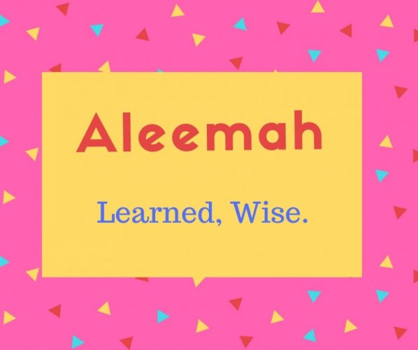 Aleemah Name Meaning Learned, Wise