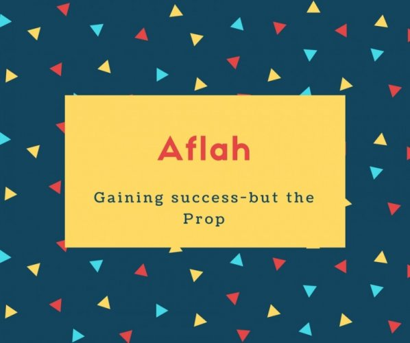 Aflah Name Meaning Gaining success-but the Prop