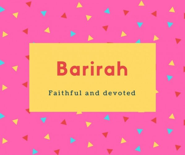 Barirah Name Meaning Faithful and devoted