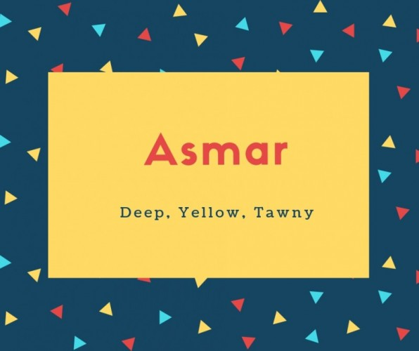 Asmar Name Meaning Deep, Yellow, Tawny