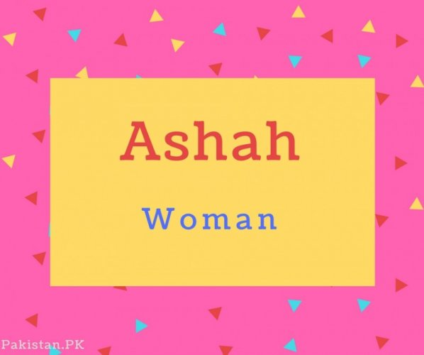 Ashah name Meaning Woman.