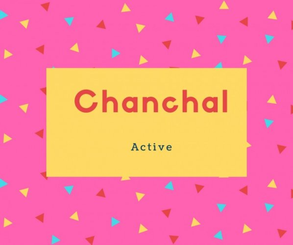 Chanchal Name Meaning Active