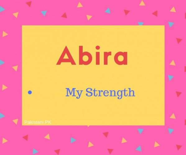 Abira Name Meaning My Strength.