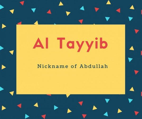 Al Tayyib Name Meaning Nickname of Abdullah