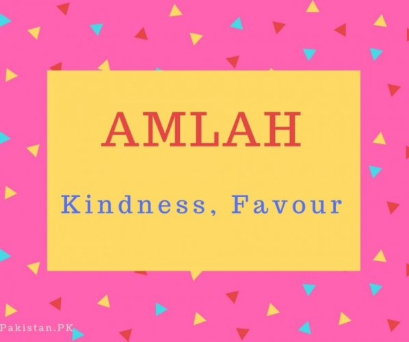 Amlah Name Meaning Kindness, Favour.