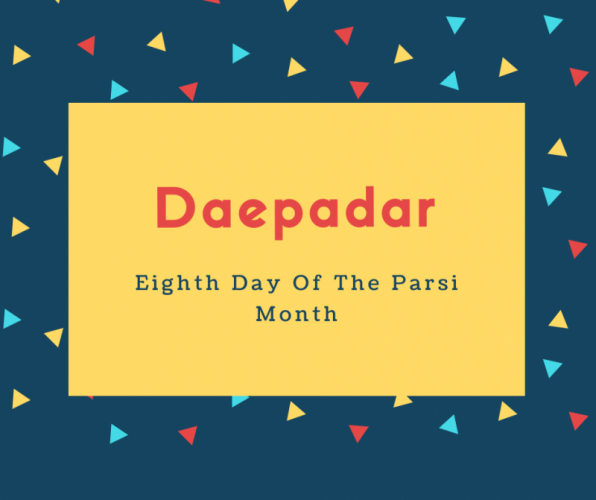 Daepadar Name Meaning Eighth Day Of The Parsi Month