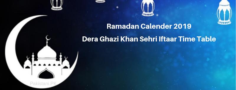Ramadan Calender 2019 Dera Ghazi Khan Sehri Iftaar Time Table