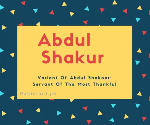 Abdul shakur name meaning Variant Of Abdul Shakoor- Servant Of The Most Thankful.jpg
