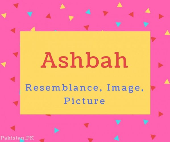 Ashbah name Meaning Resemblance, Image, Picture.