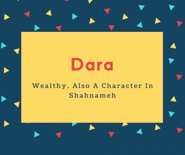 Dara Name Meaning Wealthy, Also A Character In Shahnameh