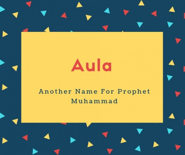 Aula Name Meaning Another Name For Prophet Muhammad