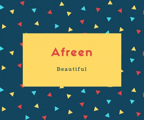 Afreen Name Meaning Beautiful