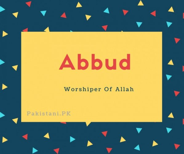 Abbud name meaning Worshiper Of Allah.