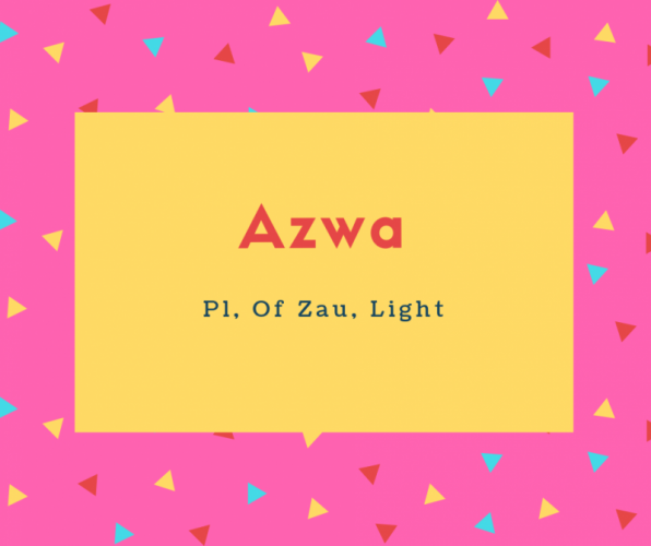 Azwa Name Meaning Pl, Of Zau, Light