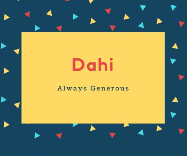Dahi Name Meaning Always Generous