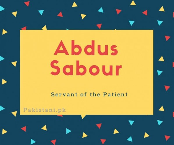 Abdus sabour name meaning Servant of the Patient.