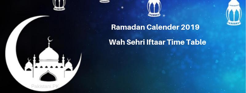 Ramadan Calender 2019 Wah Sehri Iftaar Time Table