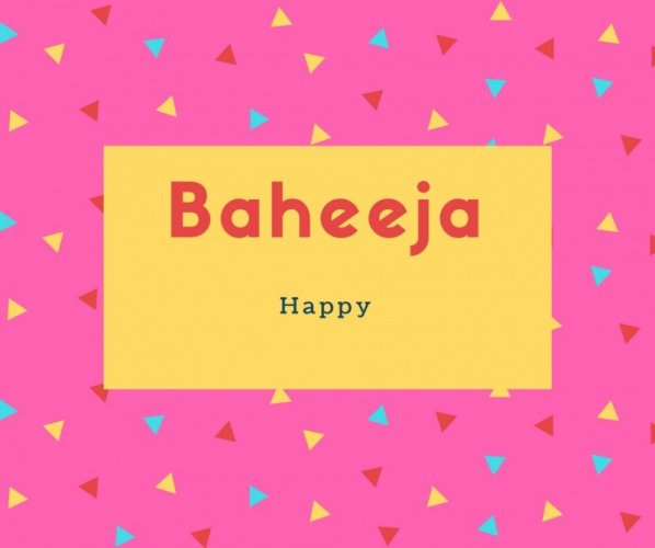 Baheeja Name Meaning Happy