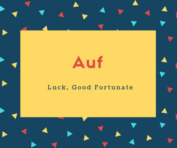Auf Name Meaning Luck, Good Fortunate