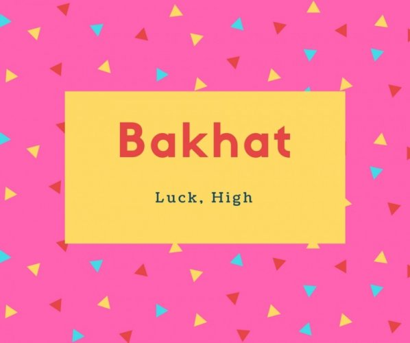 Bakhat Name Meaning Luck, High