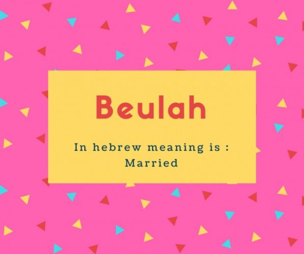 Beulah Name Meaning In hebrew meaning is - Married