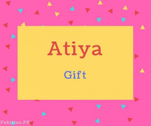 Atiya name Meaning Gift.