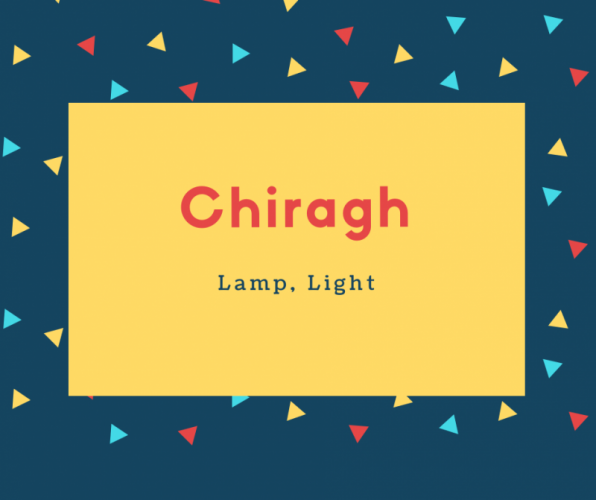 Chiragh Name Meaning Lamp, Light