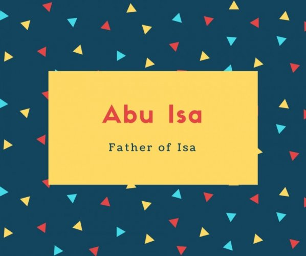 Abu Isa Name Meaning Father of Isa