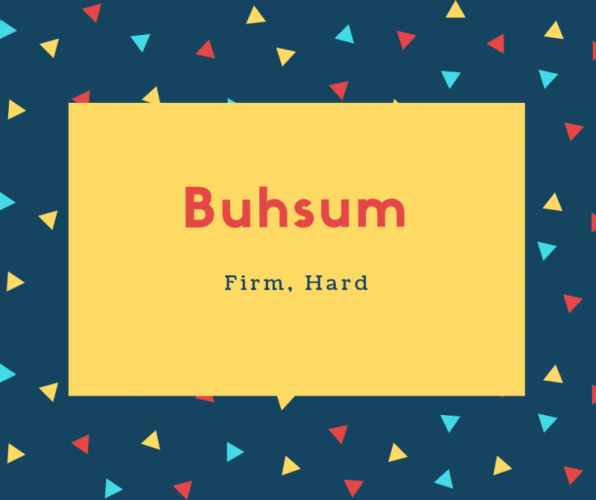 Buhsum Name Meaning Firm, Hard