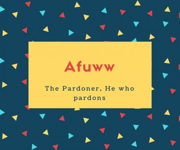 Afuww Name Meaning The Pardoner, He who pardons