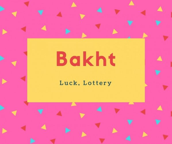 Bakht Name Meaning Luck, Lottery