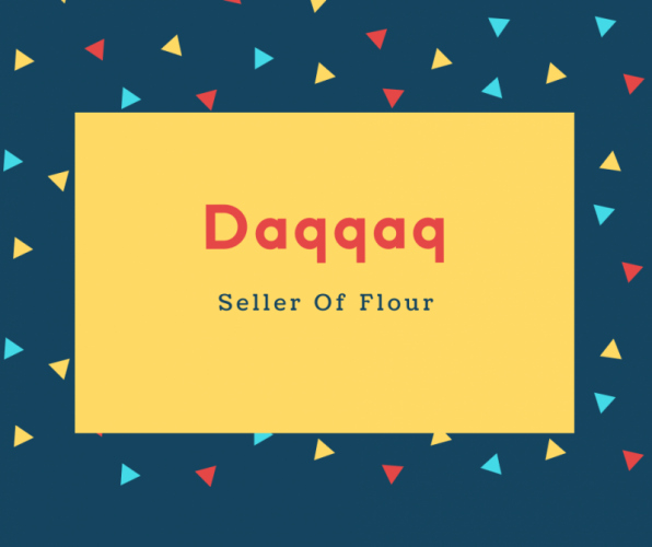 Daqqaq Name Meaning Seller Of Flour