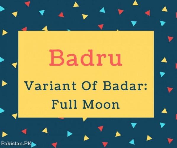 Badru Name Meaning Variant Of Badar- Full Moon